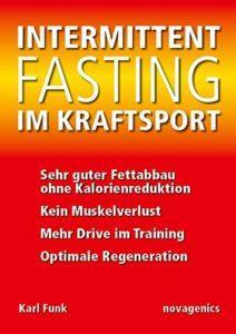 Intermittent Fasting im Kraftsport: Sehr guter Fettabbau ohne Kalorienreduktion, kein Muskelverlust, mehr Drive im Training, optimale Regeneration